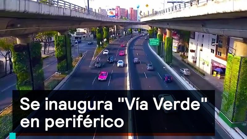 Mexico I Se inaugura Vía Verde en periférico CDMX