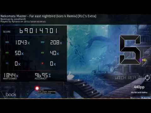 Osu! | Apraxia | Nekomata Master-Far east nightbird (kors k Remix)[RLC's Extra]HDDT 96.95% FC 440pp