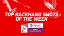 Top Backhand Shots of the Week TOTAL BWF World Championships 2018 BWF 2018