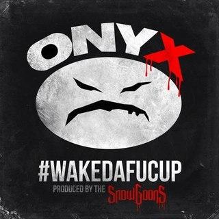 Onyx - #WakeDaFucUp [2014]