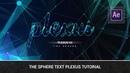 After Effetcs -The Sphere Text Plexus Tutorial
