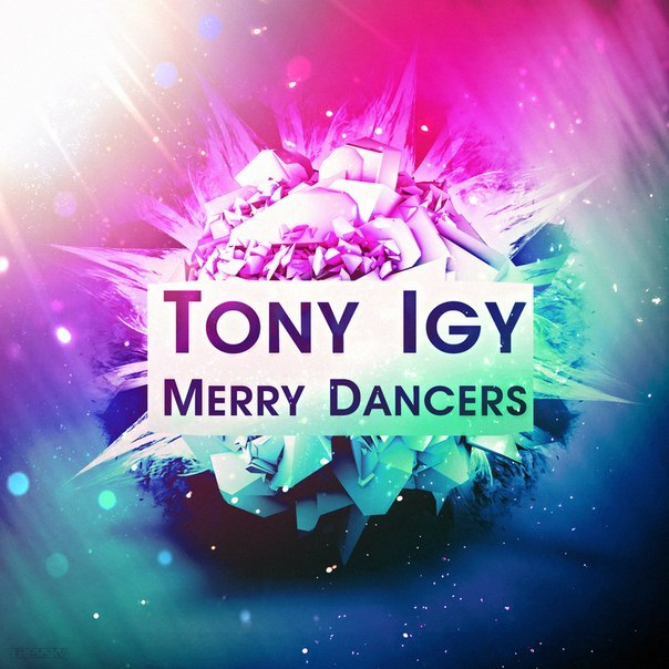 Tony Igy - Merry Dancers (Original Mix)