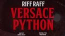RiFF RAFF - VERSACE PYTHON (Official Video)
