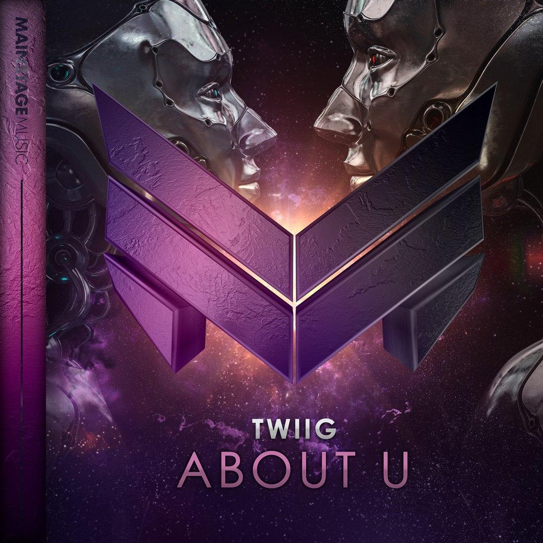 TWIIG - About U (Original Mix)