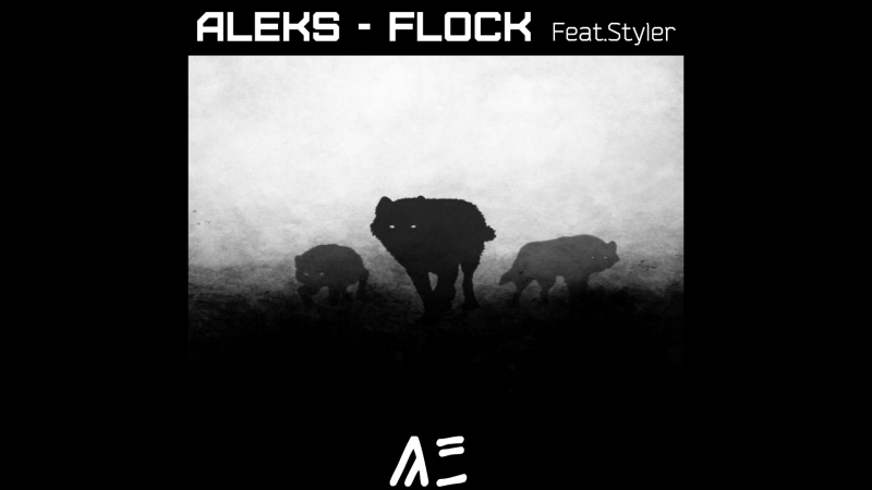 AlekS - Flock (Original Mix) (Feat. Styler)
