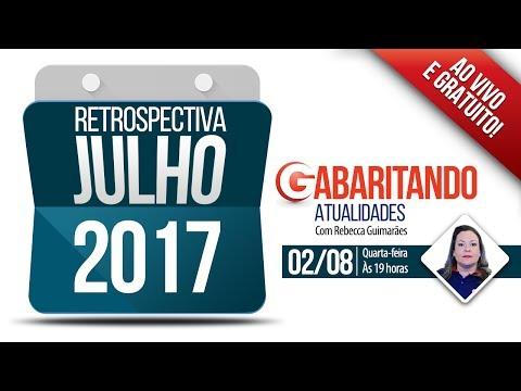 Gabaritando Atualidades Retrospectiva Julho 2017 Professora Rebecca Guimarães