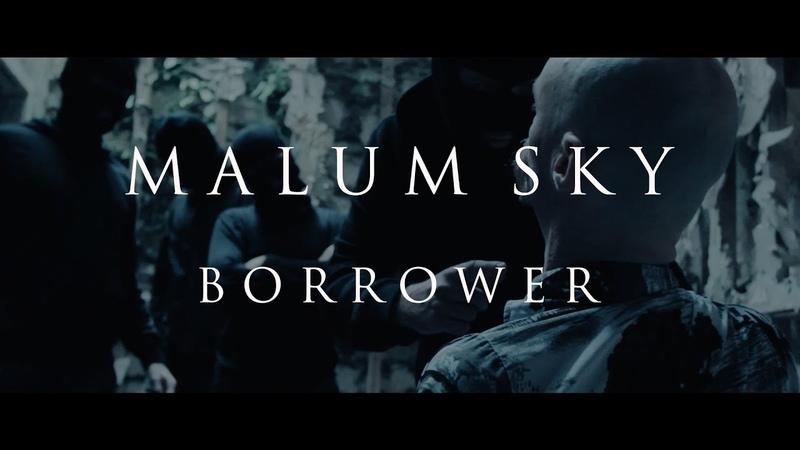 Malum Sky - Borrower (Official Music Video)