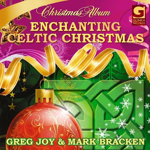 Greg Joy альбом Enchanting Celtic Christmas