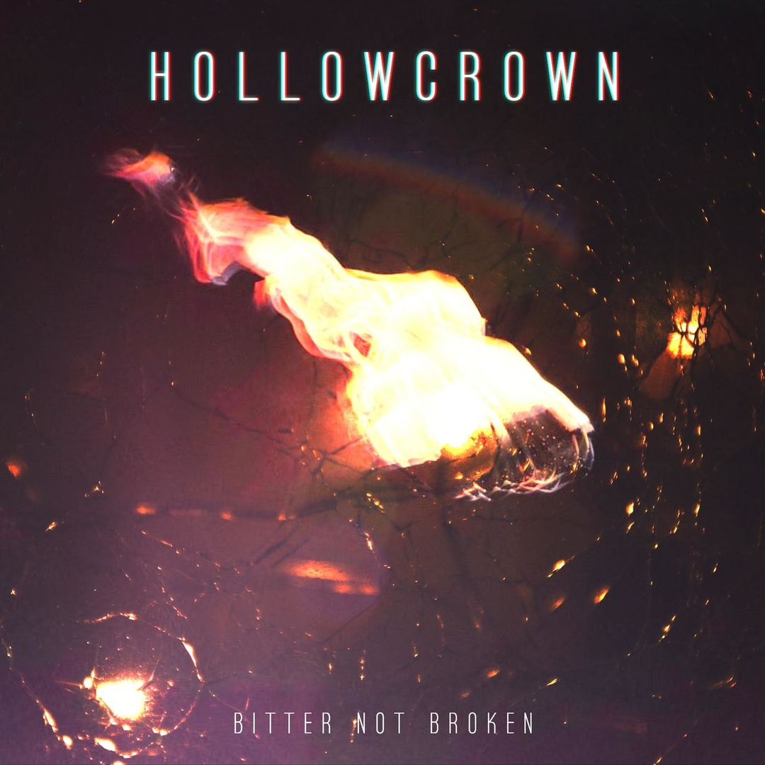 Hollow Crown - Bitter Not Broken [EP] (2018)