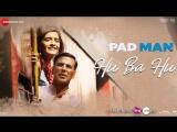 Hu Ba Hu | Padman | Пэдмен | Indian Films | RUS SUB