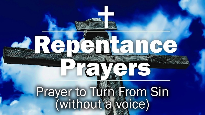 Repentance Prayers - Prayer to Turn From Sin (without a voice)