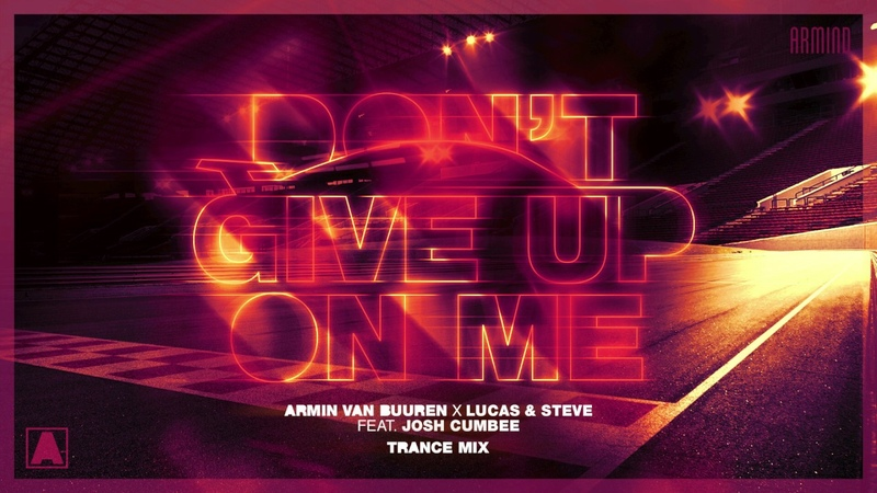 Armin van Buuren x Lucas Steve feat. Josh Cumbee - Dont Give Up On Me (Extended Trance Mix)