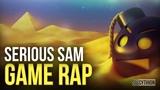 SERIOUS SAM GAME RAP CYTHION