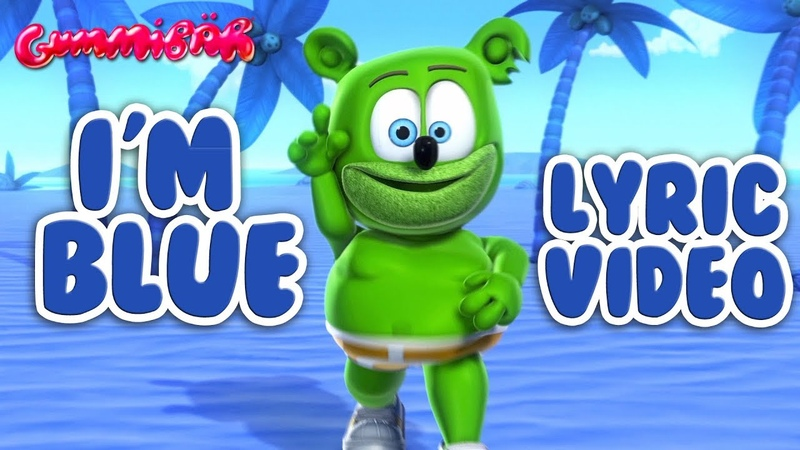 I'M BLUE Lyric Video Gummy Bear Song Gummibär Osito Gominola
