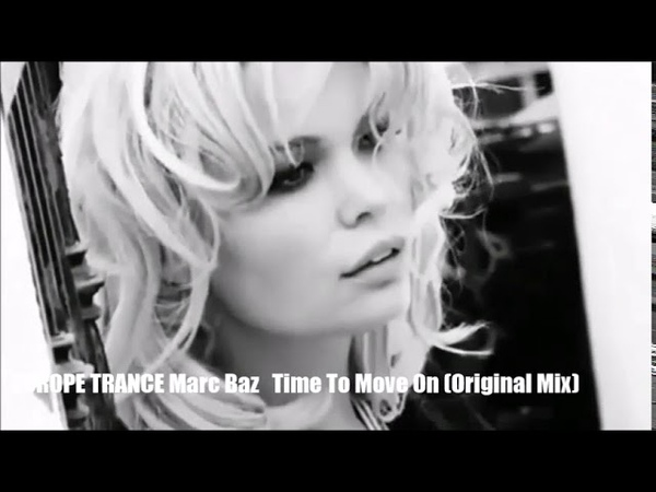 Marc Baz Time To Move On Original Mix