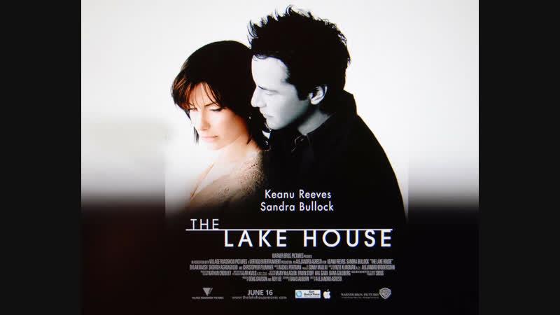 The Lake House (Дом У Озера) (2006)