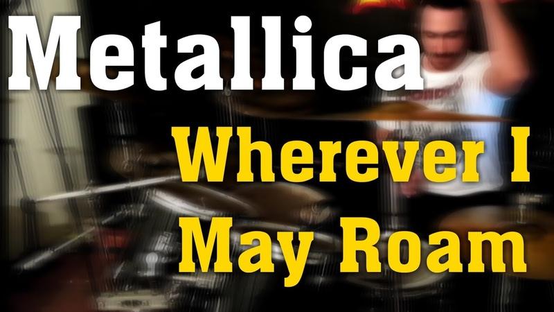 Wherever I May Roam - Metallica Drum Cover