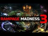 Dota 2 RAMPAGE MADNESS #3