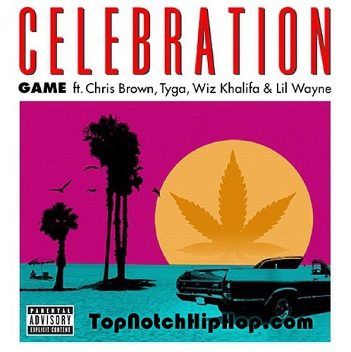 Game ft. Lil Wayne, Chris Brown, Tyga, Wiz Khalifa - Celebration (Radio Rip) TopNotchHipHop.com.mp3