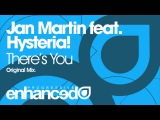 Jan Martin feat Hysteria! - There's You (Original Mix)