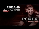 Poker After Dark DAY1 Rise and Grind