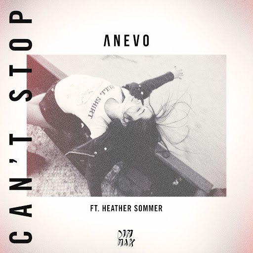 Anevo альбом Can't Stop (feat. Heather Sommer)