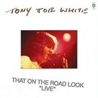 Tony Joe White альбом That On The Road Look