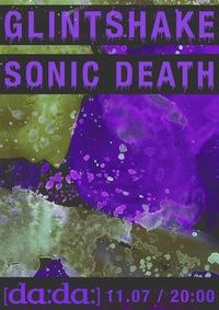 Glintshake / Sonic Death 11.07 DADA