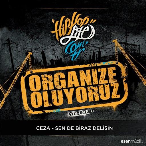 Ceza альбом Sen De Biraz Delisin (Organize Oluyoruz Vol. 1)