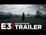 ENG | Gameplay-трейлер: «Death Stranding» | E3 2018