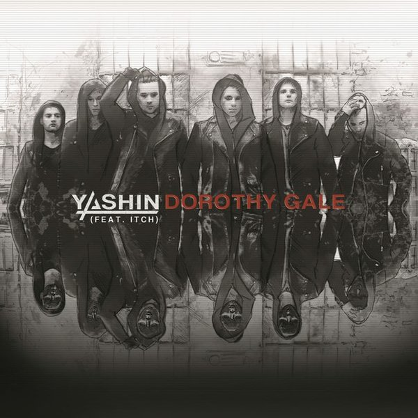 Yashin - Dorothy Gale (feat. Itch) [single] (2015)
