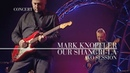 Mark Knopfler - Our Shangri-La AVO Session 2007 Official Live Video