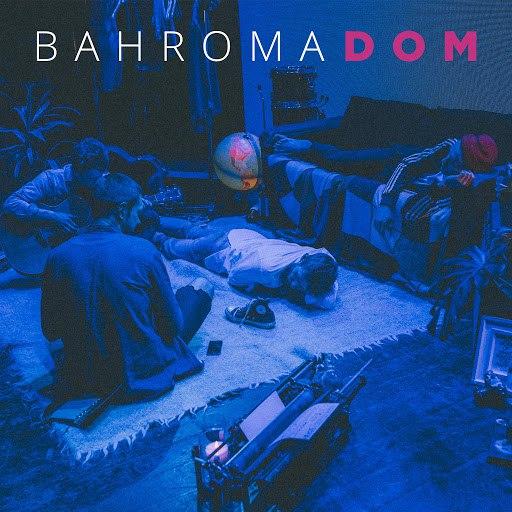 Bahroma альбом Дом