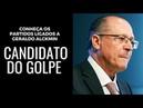 CONHEÇA OS PARTIDOS LIGADOS AO CANDIDATO DO GOLPE ALCKMIN