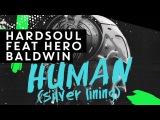 HARDSOUL feat. Hero Baldwin - HUMAN SILVER LINING