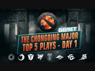 The Chongqing Major - Top 5 Plays Day 1