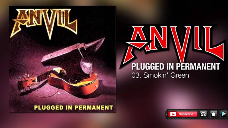 Anvil - Smokin' Green (Plugged in Permanent)