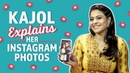 Kajol reveals the stories behind her Instagram Photos | Pinkvilla | Bollywood | KuchKuchHotaHai