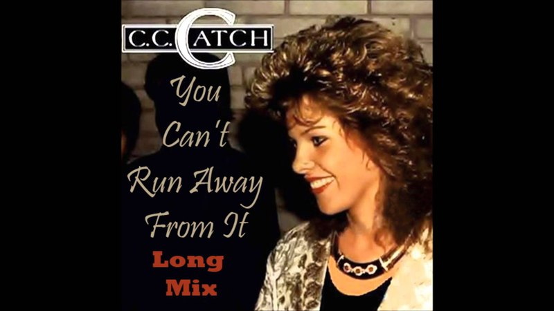 C C Catch You Can't Run Away From It Long Mix