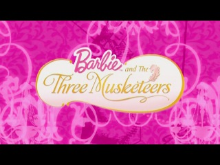 Opening | Barbie™ And The Three Musketeers