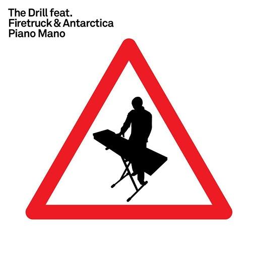 The Drill альбом Piano Mano (feat. Firetruck & Antarctica) (EP)