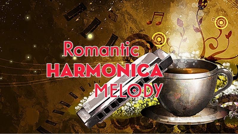 Romantic Harmonica Melodies ♥ Nhạc Không Lời Êm Dịu, Thư Giãn Tuyệt Vời ♪