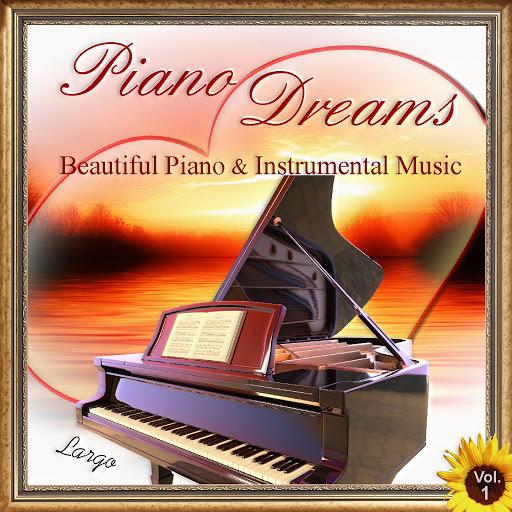 Largo альбом Piano Dreams, Beautiful Piano & Instrumental Music, Vol.1