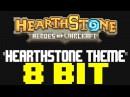 Hearthstone Theme 8 Bit Tribute to Hearthstone - 8 Bit Universe