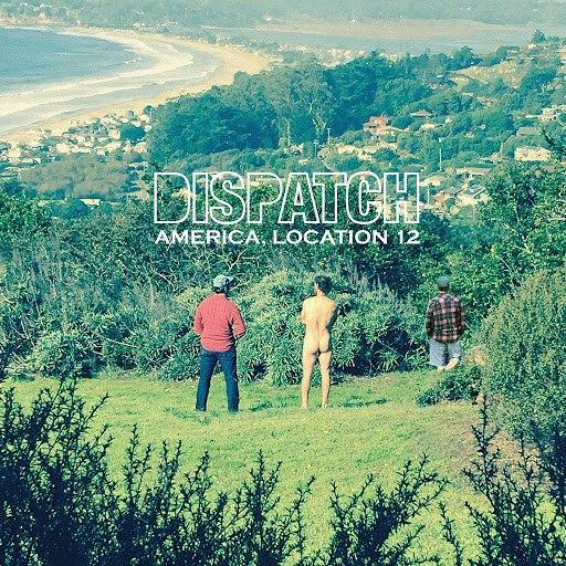 Dispatch альбом America, Location 12