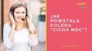 Polski Daily Slow Jak powstała kolęda Cicha noc