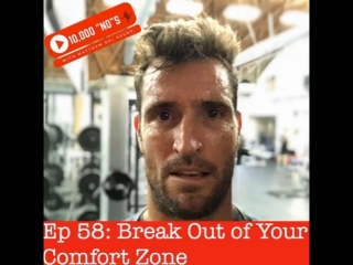 Ep 58: break out of your comfort zone (available now for downloading or streaming)