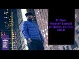 💥 M.One Master Ismail ft Halim Tanhoi 2018 (RAW PRO)💥