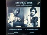 Raga _ Jog  Ustad Ali Akbar Khan &amp Dr L Subramaniam Part-1