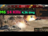 M6 14 Kills 4,3 Dmg 2k Exp